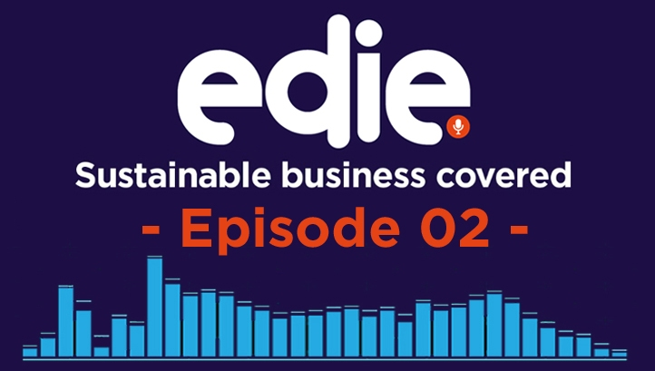 Join the edie editorial team as we explore the latest green business trends and developments in the Sustainable Business Covered podcast